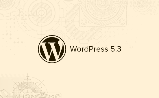 Wordpress 5.3 - What's new?